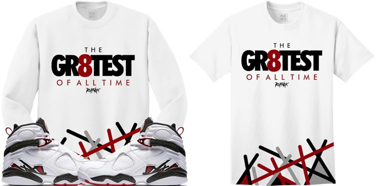 "Original RUFNEK ""GR8TEST"" Sneaker Shirts to Match the Air Jordan 8 ""Alternate"""