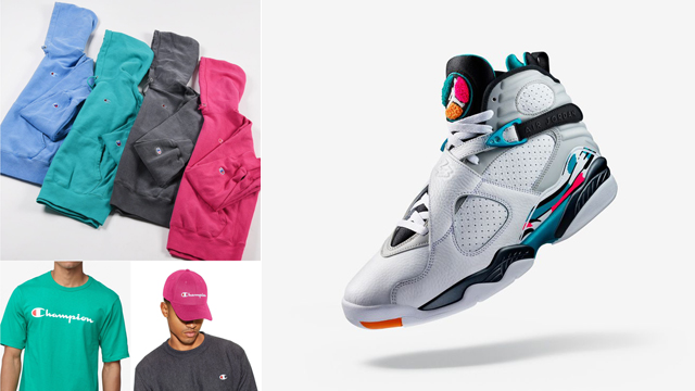 "0cfc841ab Hot on the heels of the Air Jordan 8 ""South Beach"" release comes a look at  all of the best Champion clothing and gear that s available to match the  shoes."