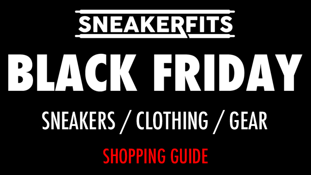 sneakerfits-black-friday-2019-sneaker-clothing-shopping-guide